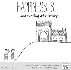 Happiness is ...marvelling at history.