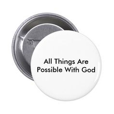All Things Are Possible With God Pinback Button