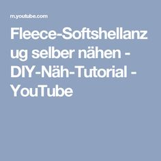 Fleece-Softshellanzug selber nähen - DIY-Näh-Tutorial - YouTube