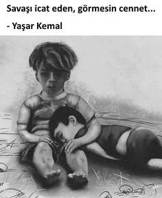 Savaşı icat eden, görmesin cennet...   - Yaşar Kemal  #sözler #anlamlısözler…