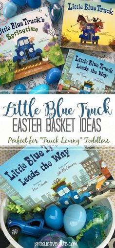 Looking for an Easter Basket Idea for your toddler or preschooler? Check out these ideas centered around the Little Blue Truck Board Book Series. It's a great Easter Basket Idea for Boys or Girls who love everything transportation. #Easter #Easterbasket #toddlers #preschoolers #Easterideas #Easterbunny