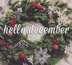 "Hello December!      (""Hello December Christmas Wreath Quote."")"