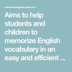 Aims to help students and children to memorize English vocabulary in an easy and efficient way, by using image, pronunciation and game. Free and Fun! Esl Resources, English Resources, Improve Vocabulary, English Vocabulary, Teaching English, Learn English, English Language, Foreign Language, How To Memorize Things