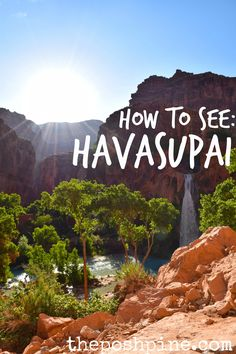 A trail guide: Havasupai Falls  Grand Canyon  theposhpine.com