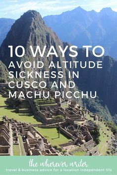 Worried about altitude sickness in Cusco and Machu Picchu? Read how I avoided getting sick while traveling to Peru. Save for later, then click through to read my insider tips!