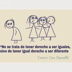 """""""No se trata de tener derecho a ser iguales, sino de tener igual derecho a ser diferente""""  ¡Que cierto!!  #autismo #trastornodepersonalidad #esquizofrenia #patologíadual #bipolar #frases #igualdad #estigma #quotes #psicologia #canrossello #lagarriga #enfermedad #anorexia #bulimia"""