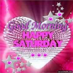 Good Morning Happy Saturday Quote With Starts And Hearts