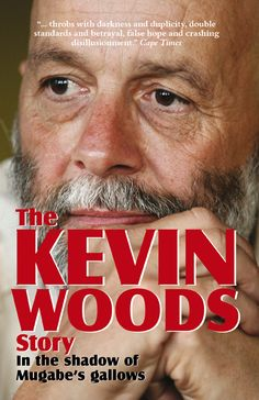 Buy The Kevin Woods Story: In the Shadow of Mugabe's Gallows by Kevin Woods and Read this Book on Kobo's Free Apps. Discover Kobo's Vast Collection of Ebooks and Audiobooks Today - Over 4 Million Titles! Hard Men, Gallows, Rachel Maddow, Double Standards, Shake Hands, Reading Material, Betrayal, Book Publishing, Writing A Book