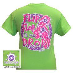 Girlie Girl Originals Flip Flop Til You Drop Bright T Shirt