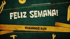 """""""Sabemos que Deus age em todas as coisas para o bem daqueles que o amam, dos que foram chamados de acordo com o seu propósito."""" Romanos 8:28"""