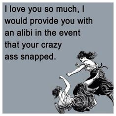 Totally true . . . that's just how much I <3 you!  ;-)