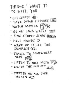 Things I want to do with you. Check. Check and check. Ready to repeat. xo h