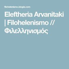 Eleftheria Arvanitaki | Filohelenismo // Φιλελληνισμός
