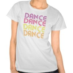 Dance T-shirt (more styles available) #dance #shirt