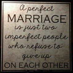 We have a perfect marriage