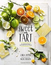 Sweet and Tart: 70 Irresistible Recipes with Citrus | Baking Bites