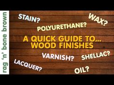 Wood Finishes - A Quick Guide - Varnish / Stain / Oil / Wax / Lacquer / Polyurethane / Shellac - YouTube