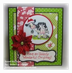 Renlymat's World: I Brake For Stamps: Tina Mae and Udderly Wonderful Christmas stamps.  Handmade cow card with poinsettia.  Check out blog for 10% coupon off your next IBFS order.