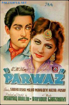 PARWAZ - 06-08-1954 URDU -B/W YOUSUF KHAN KI PEHLI FILM Actors- Sabiha, Yousuf Khan, Asha Poslay, Nazar, Sharara, Majeed, Maya Devi, G.N. Butt Director- Ashfaq Malik Producer's - Ashfaq Malik Music - Rafiq Ghaznavi Lyricists - Ahmed Rahi , Tanvir Naqvi Singers - Munawar Sultana -Kousar Parveen