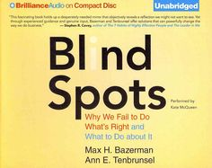 Blind Spots: Why We Fail to Do What's Right and What to Do About It: Includes PDF, Black