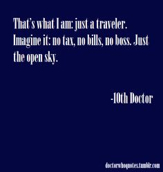 Doctor Who Quotes New Quotes, Motivational Quotes, Funny Quotes, Quotes Inspirational, Book Quotes, Travel Humor, Travel Quotes, Funny Travel, Doctor Who Quotes