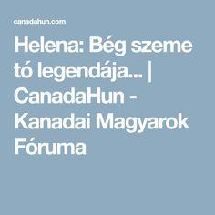 Helena: Bég szeme tó legendája...   CanadaHun - Kanadai Magyarok Fóruma Blog, Canada, Blogging