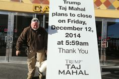 Jim O'Neil lead groundkeeper setup a signs in front of Trump Taj Mahal announcing that plans to close Dec 12 Friday, Nov Photo credit: Edward Lea Trump Bankruptcies, John Trump, Nov 21, Dec 12, Trump Taj Mahal, Archive Video, Current President, Share Online, Photo Credit