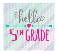 5th Grade SVG, Hello 5th Grade,  First Day of School, Svg-Dxf-Png-Pdf,Cut Files…