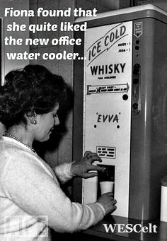 Fiona found that she quite liked the new office water cooler...