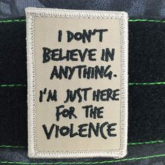 I'm Just Here For The Violence Morale Patch