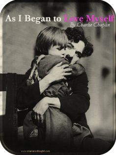 """As I Began to Love Myself"" by Charlie Chaplin. #Mindset #Inspiration"