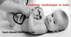 Best cardiologist in Kerala give treatment for child who have heart problems. Take the treatments immediately and save your child heart.