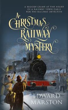A Christmas Railway Mystery (The Railway Detective Series) by [Marston, Edward] I Love Books, Good Books, Books To Read, My Books, Fiction Novels, Crime Fiction, Crime Books, Detective Series, Cozy Mysteries