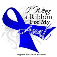 Support colon cancer awareness. This one IS for my aunt, she is a colon cancer survivor!!