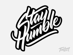 Stay Humble - Final Vector by Terence Tang on Dribbble Typography Drawing, Graffiti Lettering Fonts, Tattoo Lettering Fonts, Typography Quotes, Typography Poster, Typography Inspiration, Typography Letters, Vintage Typography, Typography Wallpaper