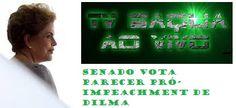 TV SAQUA  AO VIVO: Senado vota parecer pró-impeachment de Dilma