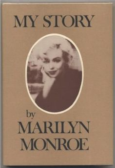 My Story by Marilyn Monroe (and screenwriter Ben Hecht).