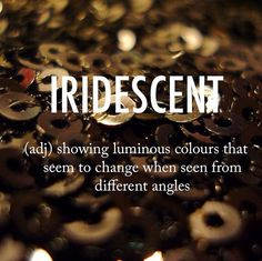 Luxury Synonym for Iridescent