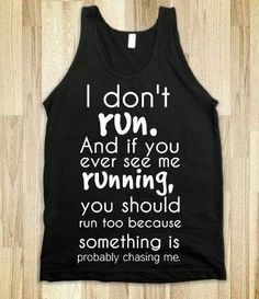 Lol I say this all the time! I need this shirt!