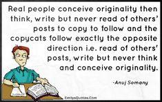 EmilysQuotes.Com - people, originality, write, read, copy, copycat, think, intelligent, Plagiarism, Anuj Somany
