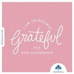 Incredibly Grateful - http://www.dayspring.com/ecardstudio/#!/single/570