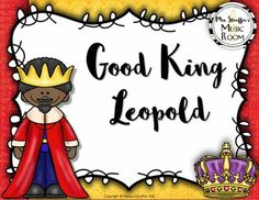 Good King Leopold {Steady Beat} {Ta TiTi} {La}   #kodaly #musiceducation #Musicteacher #mrssmusicroom #elmusiced