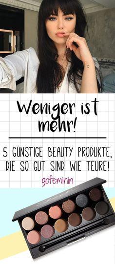 Weniger ist mehr: 5 günstige Beauty Produkte, die so gut sind wie teure!
