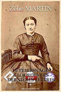 Ste Zélie Martin Mère de Ste Thérèse : m m Dan : Free Download & Streaming : Internet Archive