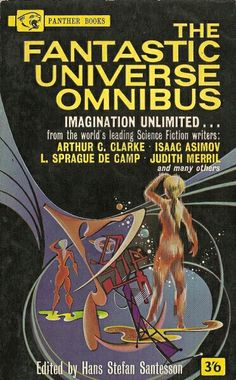 Publication: The Fantastic Universe Omnibus Editors: Hans Stefan Santesson Year: 1962-09-00 Catalog ID: #1414 Publisher: Panther  Cover: Art Sussman