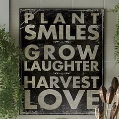 Garden wisdom: Plant Smiles Plaque from Through the Country Door® Garden Quotes, Just Dream, Cactus Y Suculentas, Garden Crafts, Garden Projects, Diy Crafts, Wood Crafts, Art Projects, Sign Quotes