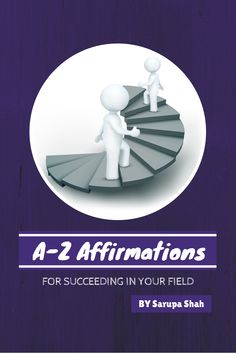The A to Z of affirmations - 26 tips on making affirmations a reality.