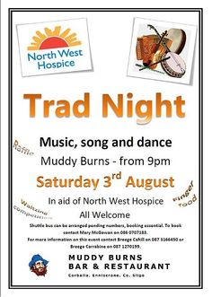A Trad Night of music,song and dance in aid of North West Hospice, will take place in Muddy Burns Pub, Castleconnor, Co. Sligo on Saturday August 3rd starting at 9pm. All proceeds from the event will be donated to North West Hospice located in Sligo Town.  On the night, the will be a waltzing competition, raffle and finger food. With great prizes up for grabs, it sure to be a night to remember. A Night To Remember, Hospice, Upcoming Events, Finger Food, Music Songs, North West, Festivals, Burns, Competition
