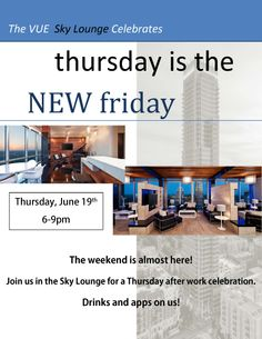 VUE Residents- join us this Thursday, June 19th in the Sky Lounge for an after work get together. Thursday is the new Friday!! Drinks and apps on us. See you then!