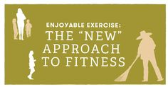 "Enjoyable Exercise: The ""New"" Approach to Fitness"